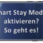 Samsung Galaxy S8 (Plus) Smart Stay aktivieren - So bleibt das Display an wenn Ihr es anseht!