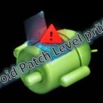 Hat mein Android Smartphone jeden Sicherheitspatch erhalten? Android Patch Level überprüfen!