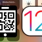 iOS 12 QR-Code Scanner aktivieren und QR-Code Scanner Schnellzugriff im Kontrollzentrum nutzen